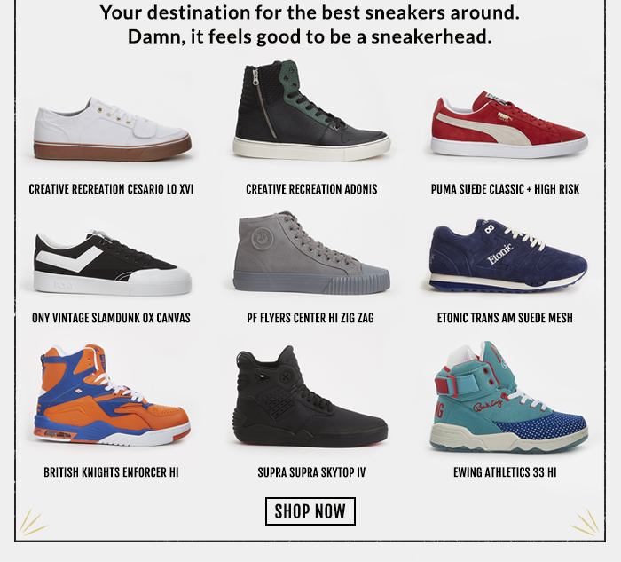 Your destination for the best sneakers around. Damn, it feels good to be a sneakerhead.
