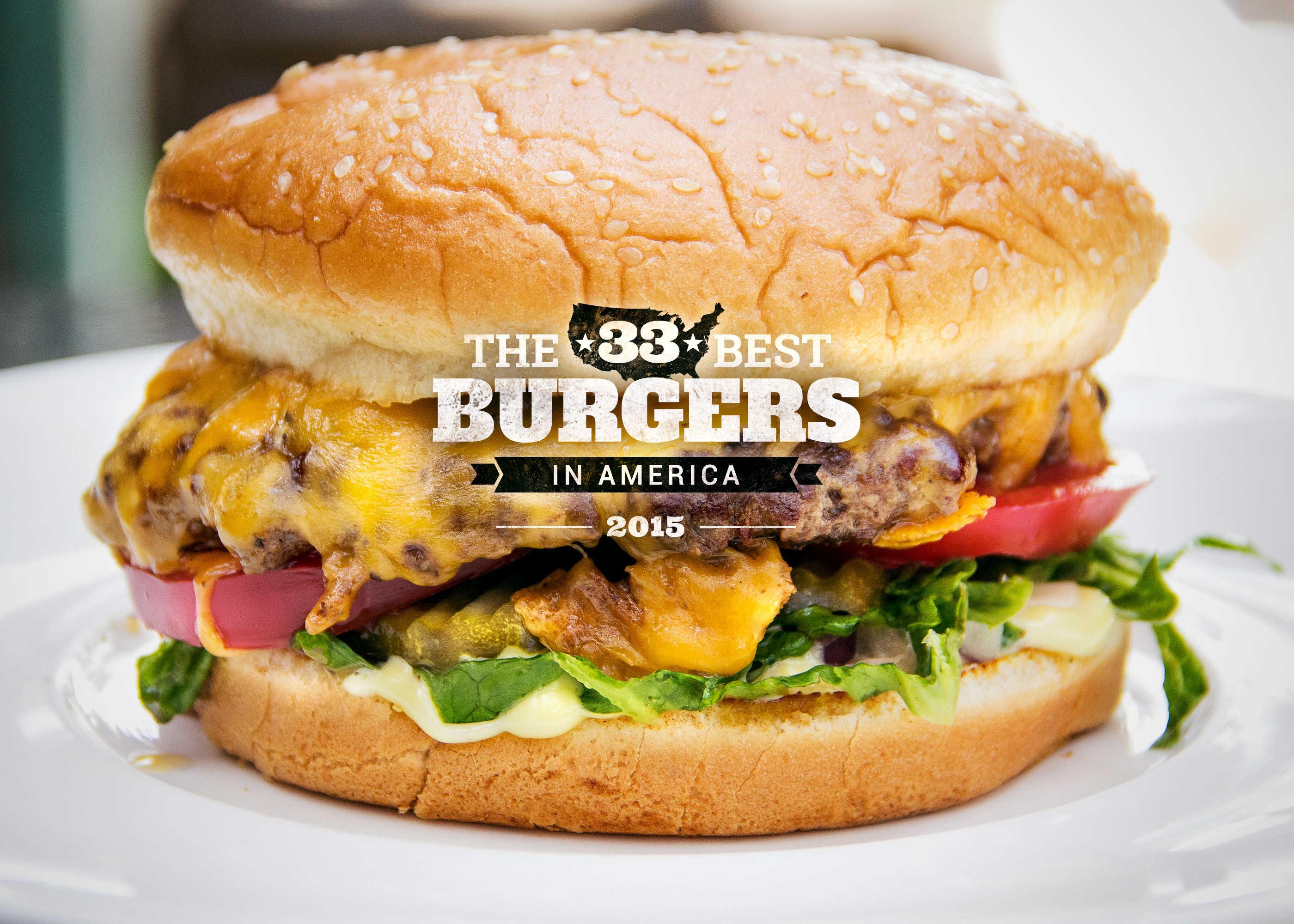 The 33 Best Burgers in America 2015