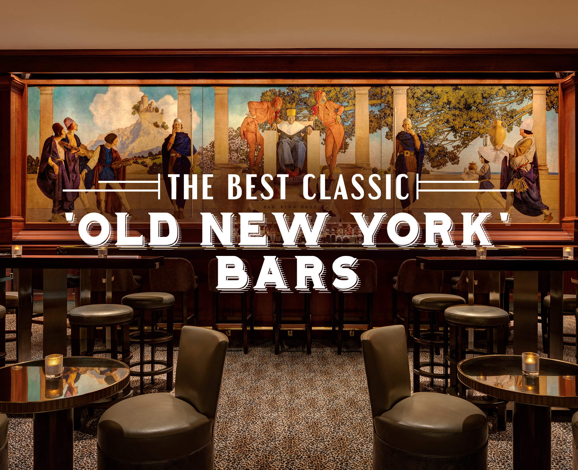 The Definitive Guide to Classic 'Old New York' Bars