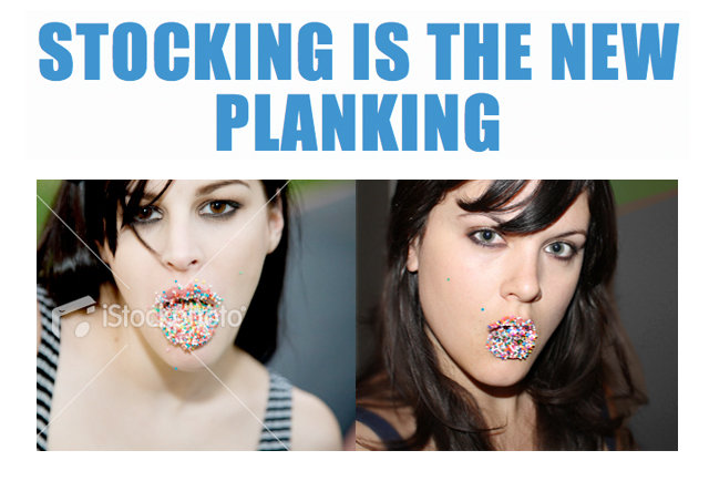 Stocking is the New Planking
