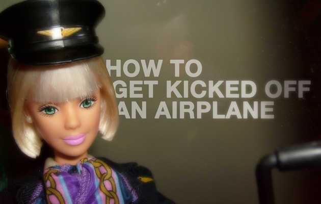How to get kicked off an airplane