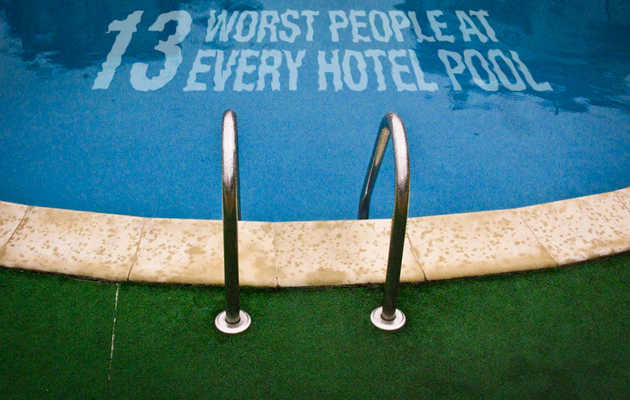 The 13 worst people at every hotel pool