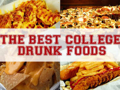the best college drunk foods thrillist