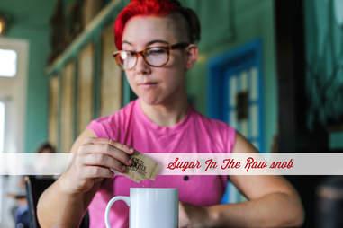 sugar in the raw snob