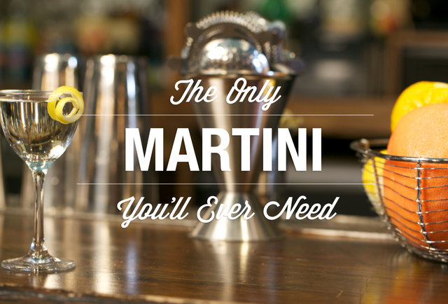 How to make The Only Martini You\'ll Ever Need