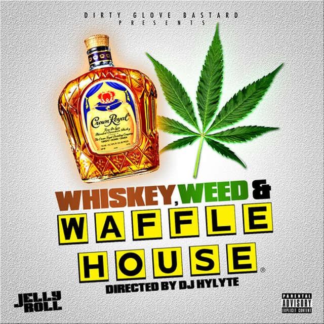 Whiskey, Weed & Waffle House