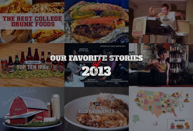 From the Pizza Cleanse to the best IPAs, our favorite stories of 2013