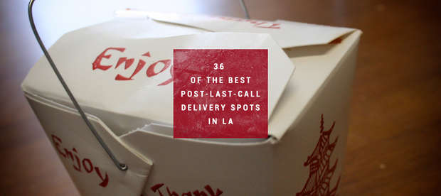It's after 2am. Here are the 36 places in LA that will still deliver you food.