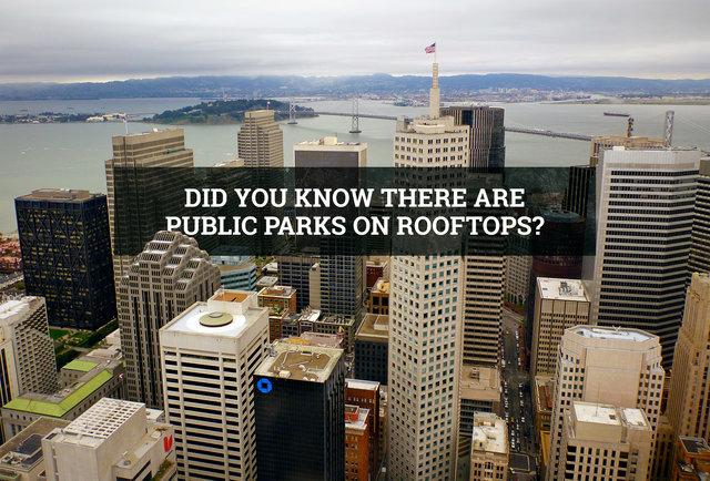 Secret Sf Rooftop Parks Fidi Soma Popos Thrillist
