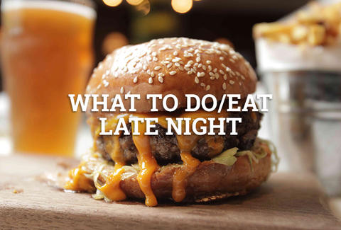 What to do/eat late night