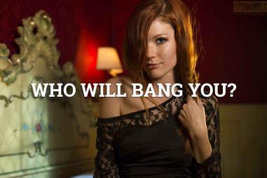 Who will bang you