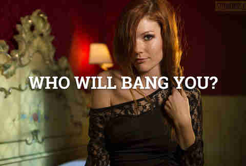 Who will bang you