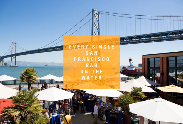 Every Single Waterfront Bar in San Francisco