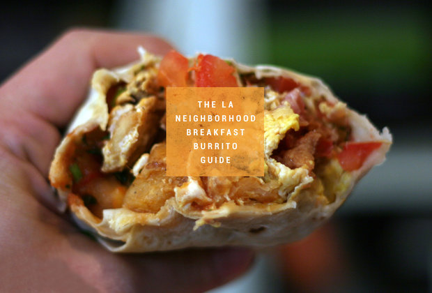 The best breakfast burrito in 19 different LA neighborhoods