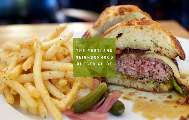 The best burger in 15 Portland 'hoods
