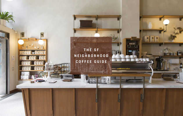 The Best Coffee Shop in Every Single SF Neighborhood