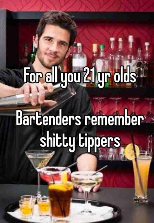 Bartenders shitty tippers