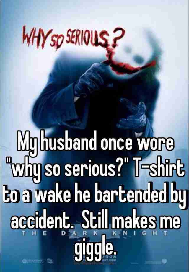 Why so serious shirt bartender