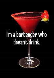 Bartender who doesn't drink