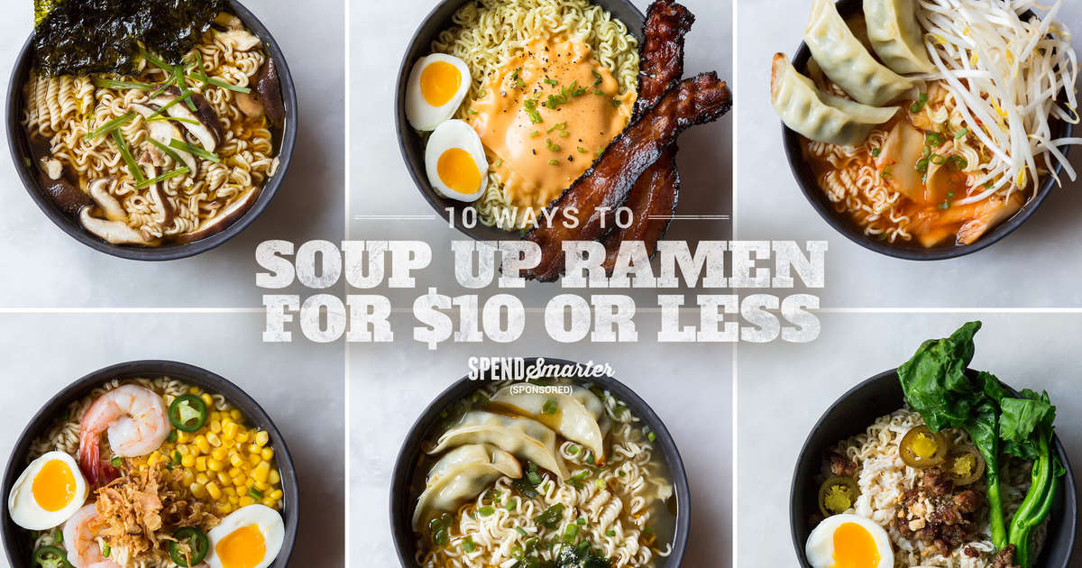 10 ways to soup up ramen for $10 or less