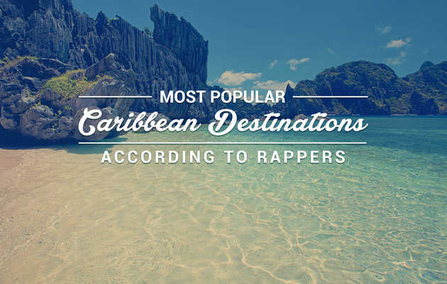 The Most Popular Caribbean Destinations, According to Rappers