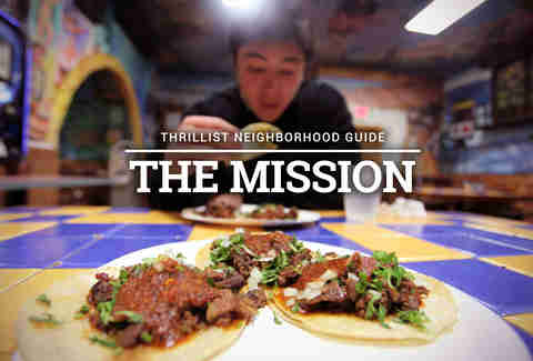 The Definitive Guide to Eating and Drinking in The Mission