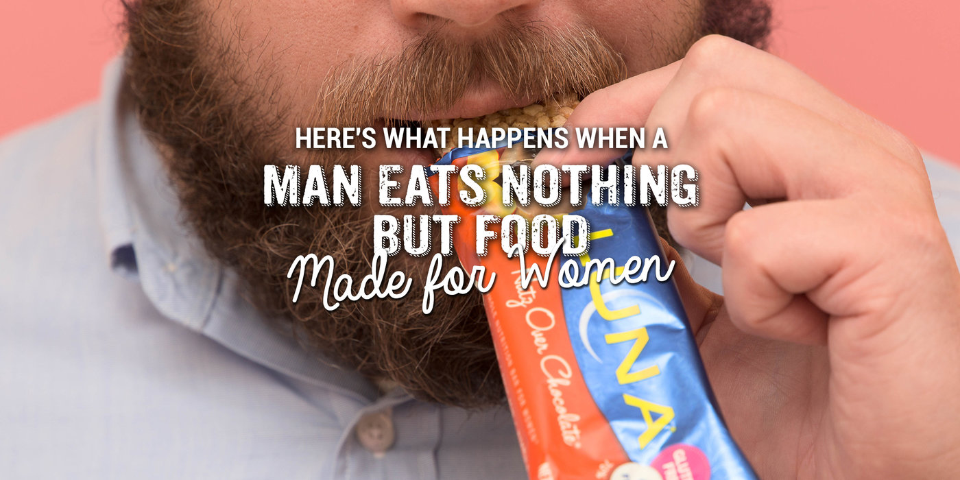 Here\'s What Happens When a Man Eats Nothing but Food Made for Women