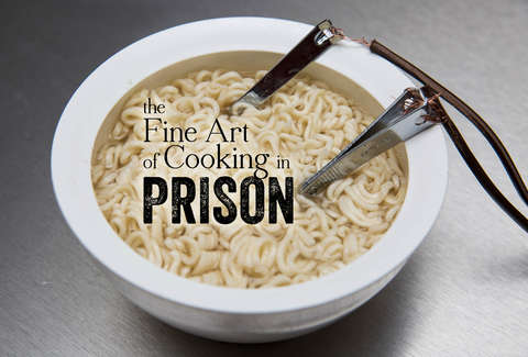 The Fine Art of Cooking in Prison - Ingenious Jailhouse