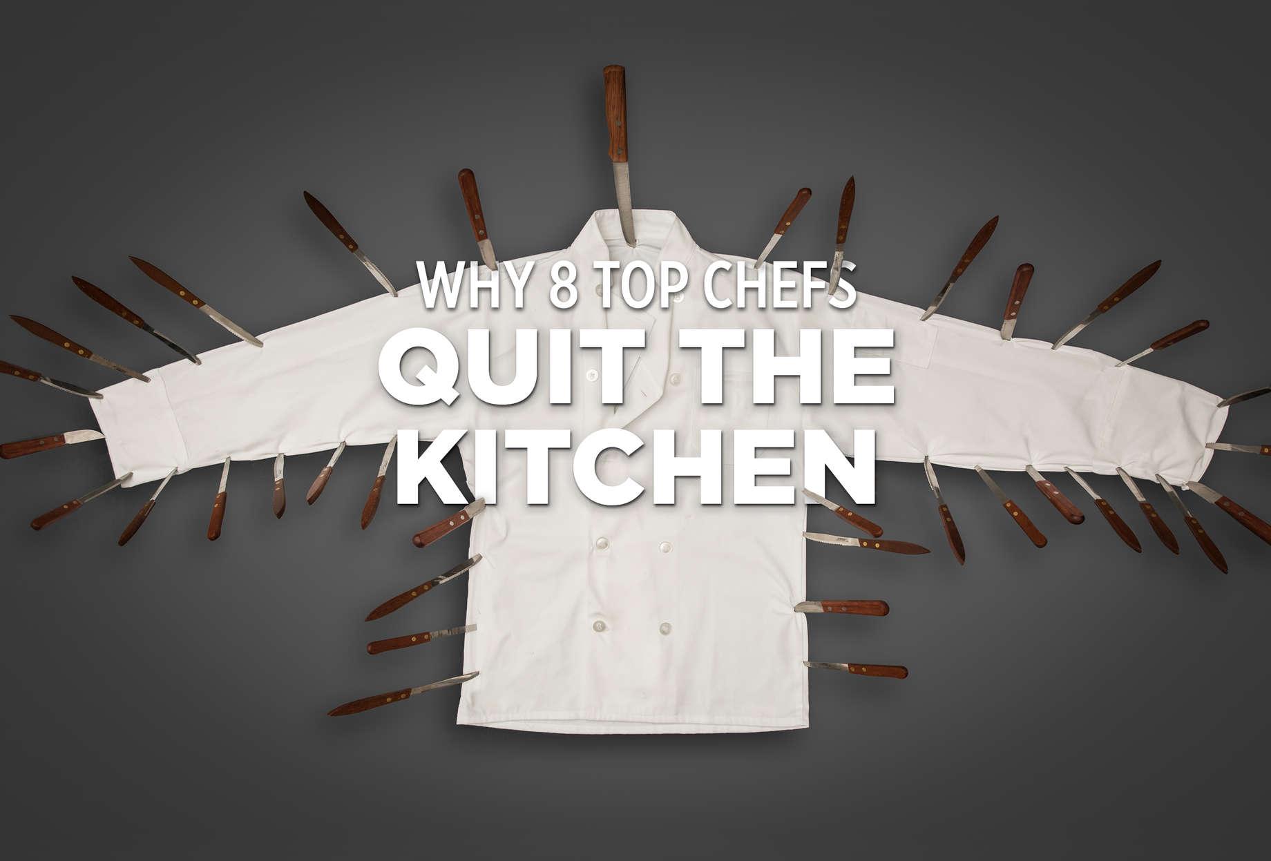 Why 8 Chefs Quit The Kitchen Thrillist