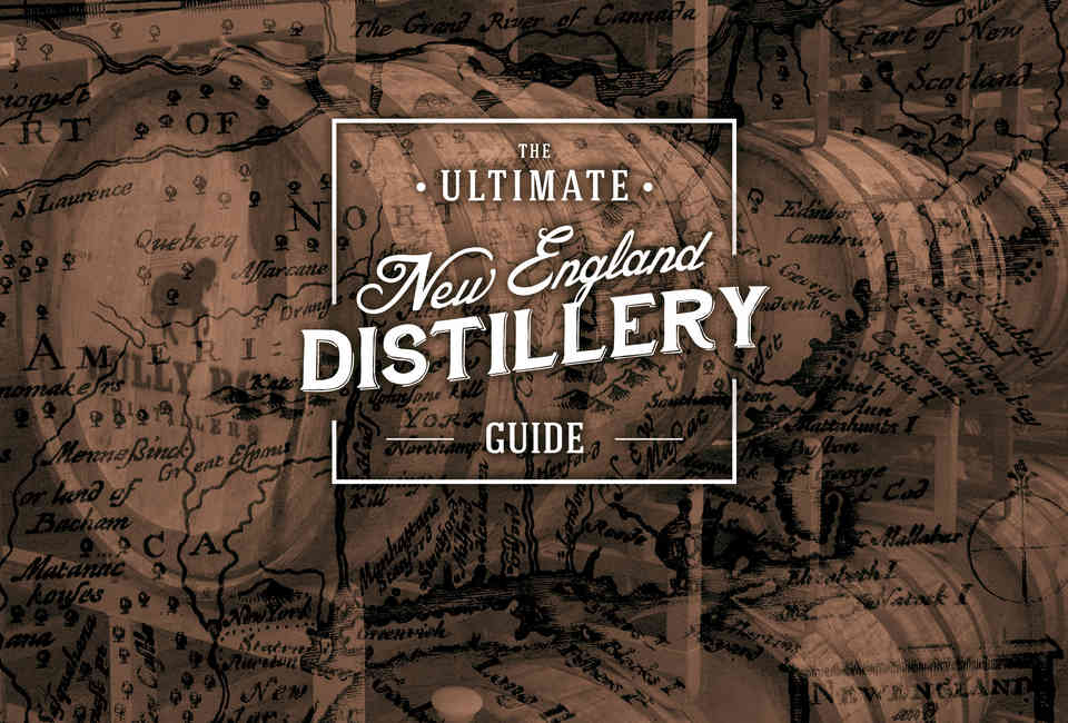 The Ultimate Guide to New England's 61 Distilleries - Thrillist