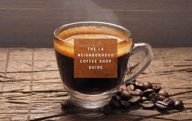 The Best Coffee Shops in LA, Sorted by Neighborhood
