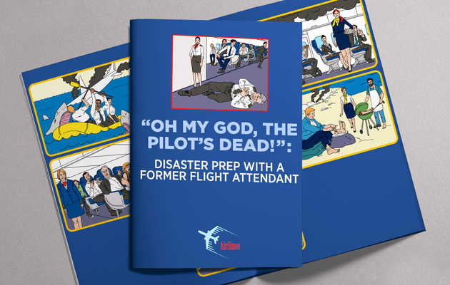 """Oh My God, the Pilot's Dead!"": Disaster Prep With a Former Flight Attendant"