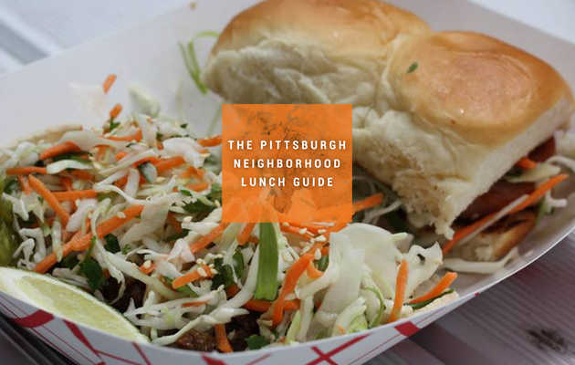 The Best Lunch Spot in 13 Pittsburgh Neighborhoods