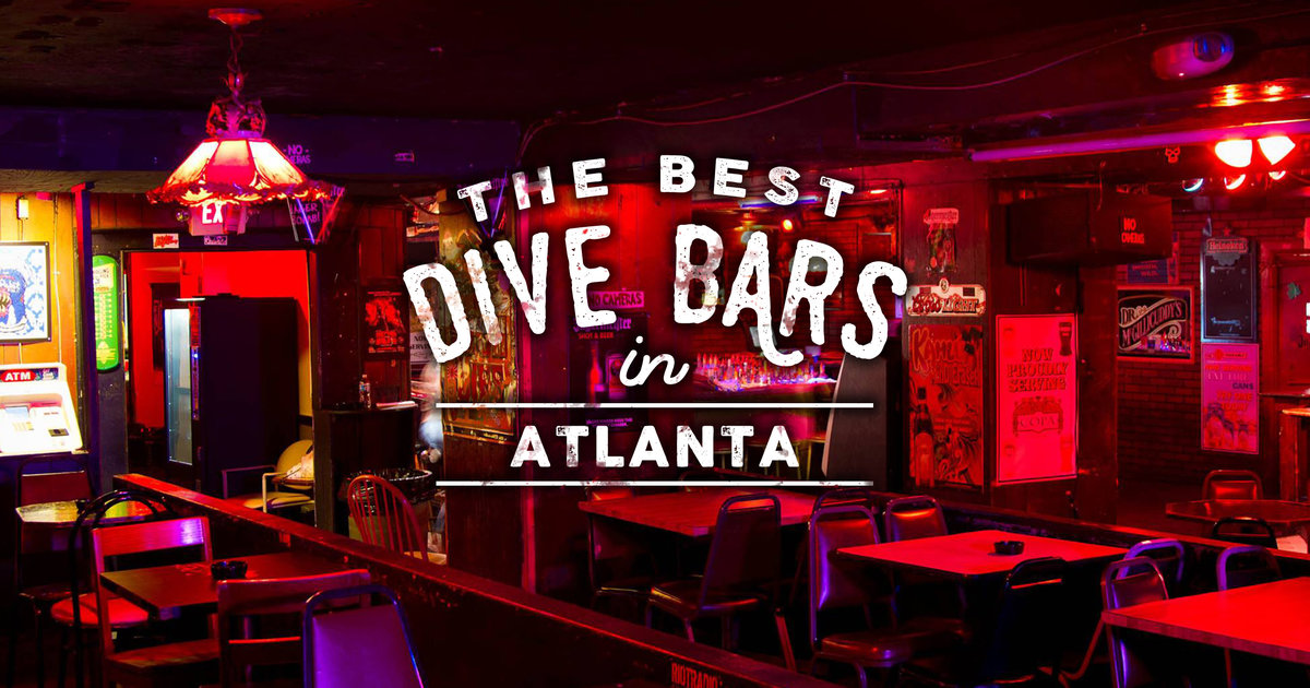 The Best Dive Bars In Atlanta Neighborhood Guide To Dive