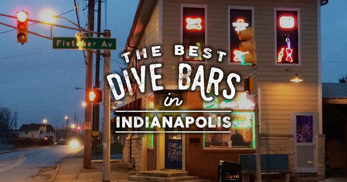 Best Dive Bars In Indianapolis Indiana For Cheap Drinks