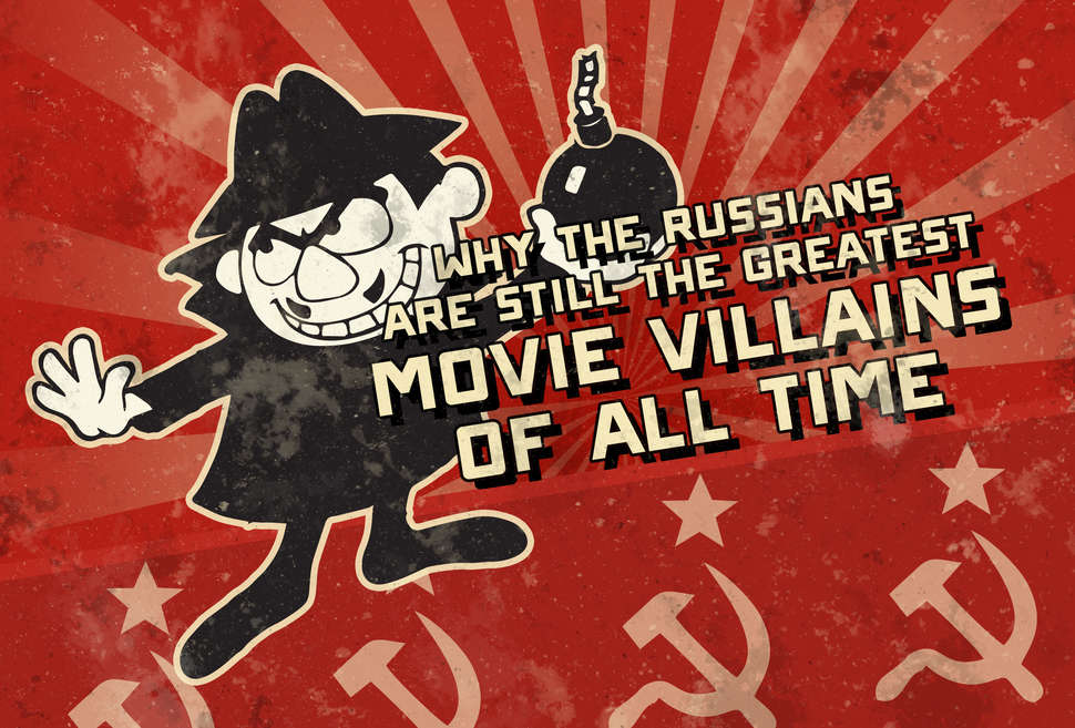 Why the Russians Are Still the Greatest Movie Villains of All Time