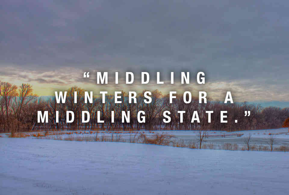 Nothing Like Bit Of Snow To Really Put >> States With The Worst Winters Every State In The Us Ranked Thrillist