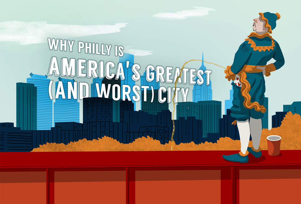 Philly is the best and worst city
