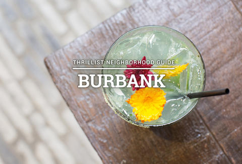 Best Burbank Restaurants The 12 Coolest Places To Eat Thrillist