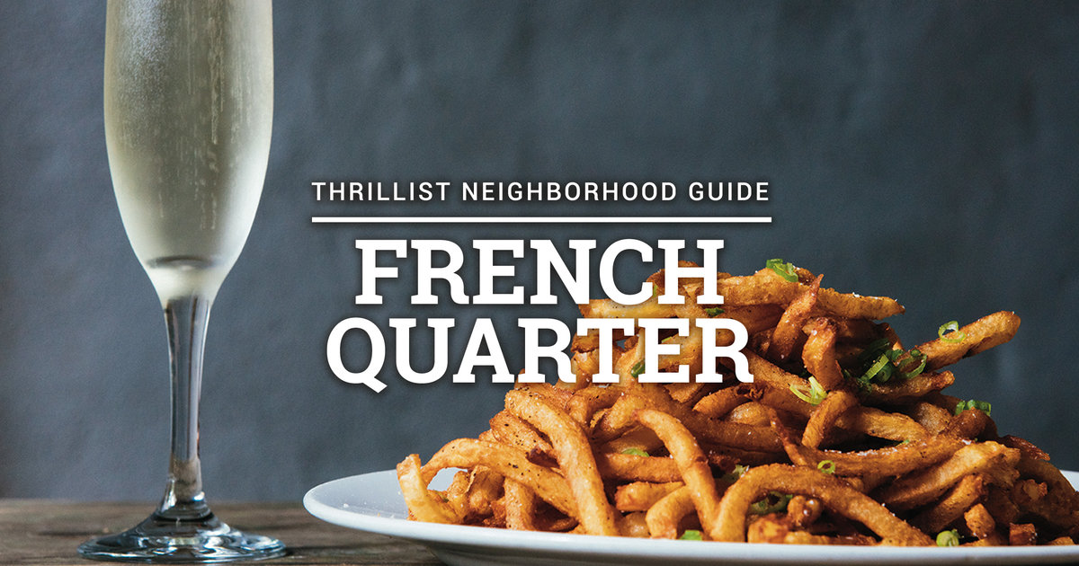 Best French Quarter Restaurants The 14 Coolest Places To
