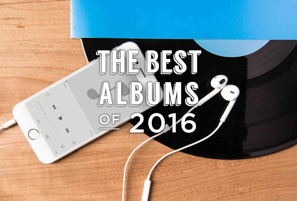 Best Albums of 2016: New Music Releases You Need to Hear - Thrillist