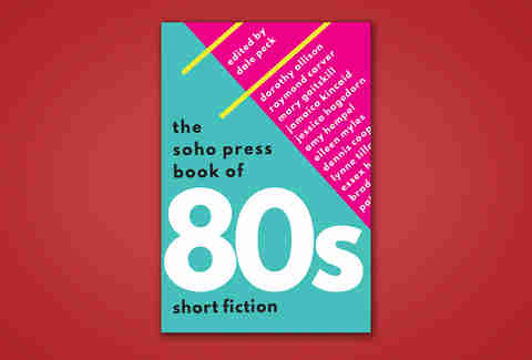 the soho press book of 80s short fiction