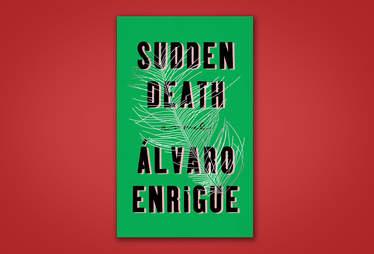 sudden death by alvaro enrigue
