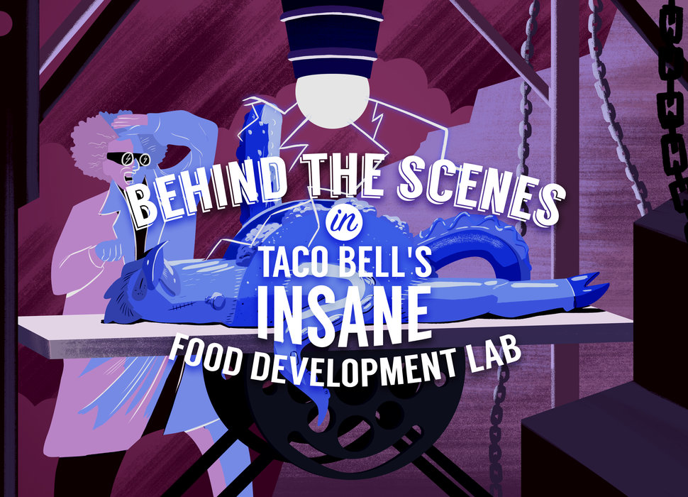 Behind the Scenes in Taco Bell's Insane Food Development Lab
