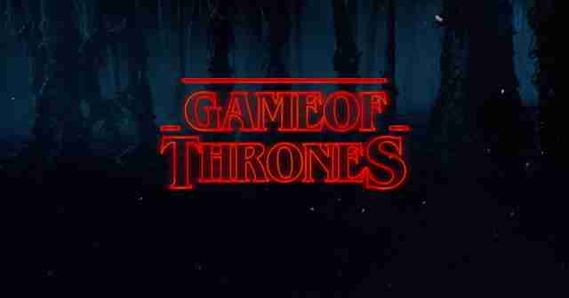 game of thrones as stranger things