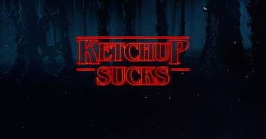 ketchup sucks stranger things
