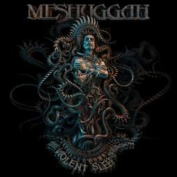 Meshuggah The Violent Sleep of Reason