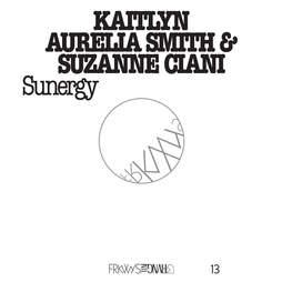 Kaitlyn Aurelia Smith & Suzanne Ciani: FRKWYS Vol. 13: Sunergy