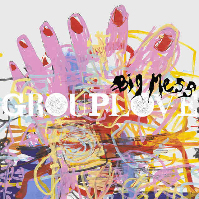 Grouplove Big Mess