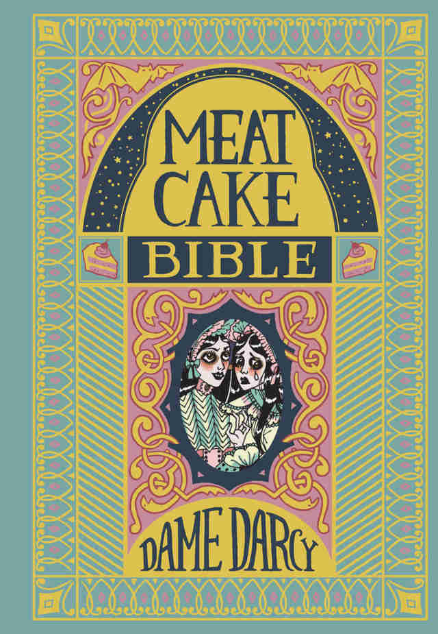 Dame Darcy Meat Cake Bible